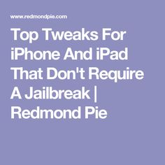 Top Tweaks For iPhone And iPad That Don't Require A Jailbreak | Redmond Pie