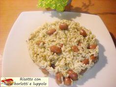 Risotto con borlotti e luppolo. Adoro preparare il risotto, così duttile e versatile con qualsiasi ingrediente lo si accompagna. Così gustoso e completo!!!