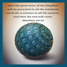 And this good news of the Kingdom  will be preached in all the inhabited  earth for a witness to all the nations, and then the end will come. Matthew 24:14