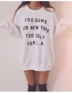 Women's Hipster Funny Too dumb for New York too ugly for LA quote Sweatshirt