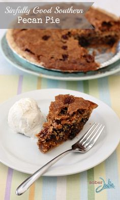 This is going on the Thanksgiving dessert table...right next to the pumpkin - pies.  Sinfully Good Southern Pecan Pie