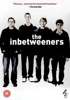 The Inbetweeners. proof that british television is so much better!