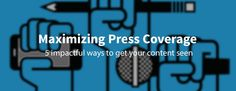 How to Maximize Your Company's Press Coverage .  #callumlaing #entrepreneur #press