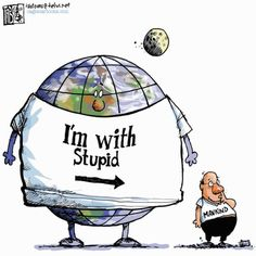 """I'm with stupid"""