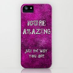 You're Amazing iPhone Case - $35