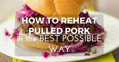How-to-Reheat-Pulled-Pork-in-the-Best-Possible-Way