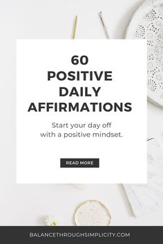 How you think about things determines how you feel about them. Here are 60 positive daily affirmations for a healthy, happy mind. Improve your mindset, feel more confident and boost your positivity with these daily mantras. #affirmations #dailyaffirmations #selfcare #mindset #personalgrowth #positivethinking #motivationtips