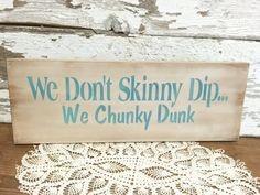 Items similar to Pool Sign - Summer Decor - Pool Decor - Outdoor Decor - Chunky Dunk Sign - Rustic Wood Sign - Rustic Home Decor - Lake Sign - Skinny dip on Etsy Chunky Dunk, Pool Signs, Hand Painted Signs, Dips, Projects To Try, Skinny, Handmade Gifts, Outdoor Decor, Summer