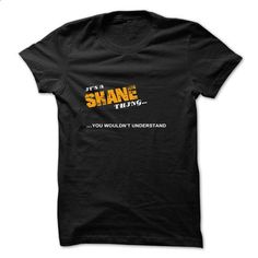 ITS A SHANE THING YOU WOULDNT UNDERSTAND - #polo shirt #turtleneck sweater. SIMILAR ITEMS => https://www.sunfrog.com/Names/ITS-A-SHANE-THING-YOU-WOULDNT-UNDERSTAND-bjzve.html?68278
