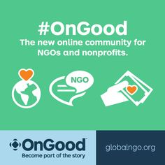 Introducing OnGood! A new multilingual online community for nonprofits that will enable NGOs worldwide to accept donations on any mobile device – launching early 2015: OnGood will go live in conjunction with the release of the .NGO and .ONG domains. To get access to the new domains and OnGood three weeks before the official public release, please fill out an Expression of Interest: http://globalngo.org/discover/eoi