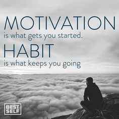 Motivation Is What Gets You Started. Habit Is What Keeps You Going ================= Tag A Friend Who Agrees  Check Out The Link In Bio by bestselfco