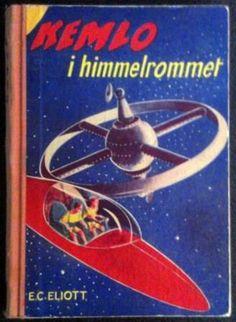 E. C. Elliott KEMLO i himmelrommet Den første bok om KEMLO Utgitt av Stabenfeldt forlag 1955 Movies, Movie Posters, Art, Art Background, Film Poster, Films, Popcorn Posters, Kunst, Film Posters