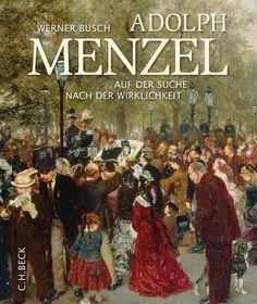 Adolph Menzel - Werner Busch