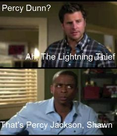 One I love Percy Jackson and the show psych! Best Tv Shows, Best Shows Ever, Favorite Tv Shows, Movies And Tv Shows, Favorite Things, Psych Memes, Psych Tv, Psych Quotes, Psych Movie