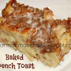 Overnight Baked French Toast- this was delicious!!!  Very moist and yummy!!