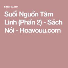 Suối Nguồn Tâm Linh (Phần 2) - Sách Nói - Hoavouu.com