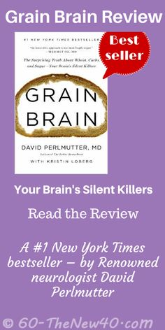 Read the review of this eye opening book Brain Grain by Renowned neurologist David Perlmutter. Review the supplements he recommends. The Surprising Truth about Your Brain's Silent Killers. The review is on a Print Friendly page http://60-thenew40.com/grain-brain-book-review/