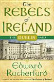 The Rebels of Ireland - Edward Rutherfurd - Google Books