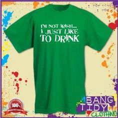 St Patricks Day I Like To Drink Funny Slogan Green Mens T Shirt  Our Price: £10.97