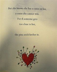 Poem by Tim Burton   My Rebuttal ~ But what you are forgetting sir, is one important part. One must simply take out the pins, to get close to her heart. <3