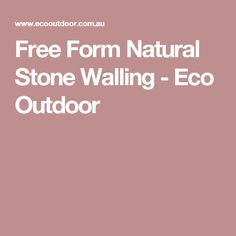Free Form Natural Stone Walling - Eco Outdoor