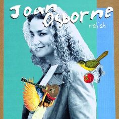 Relish...Joan Osborne...1995...... You give me a ladder now...I surely believe I'll climb... It don't even matter now...I'm willing to take my time......Ladder