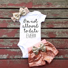I'm Not Allowed To Date Ever Bodysuit Baby by GLITTERandGLAMshop