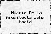 http://tecnoautos.com/wp-content/uploads/imagenes/tendencias/thumbs/muerte-de-la-arquitecta-zaha-hadid.jpg Zaha Hadid. Muerte de la arquitecta Zaha Hadid, Enlaces, Imágenes, Videos y Tweets - http://tecnoautos.com/actualidad/zaha-hadid-muerte-de-la-arquitecta-zaha-hadid/