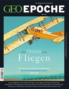 In der 86. Ausgabe von GEO Epoche widmen wir uns dem Traum vom Fliegen und erzählen, wie der Mensch den Himmel eroberte.