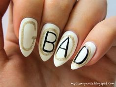 nails, nailart, nail art, manicure, good, bad, letters, white, gold, black, stiletto, stilettos, stiletto nails http://mycherrynails.blogspot.com/2014/04/good-or-bad.html