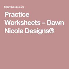 Practice Worksheets – Dawn Nicole Designs®