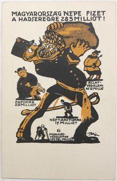 Magyarország népe fizet a hadseregre 285 milliót!graf.: Biró Mihály A Szociáldemokrata Párt propagandaképeslapja az 1910-es évekből