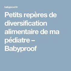 Petits repères de diversification alimentaire de ma pédiatre – Babyproof