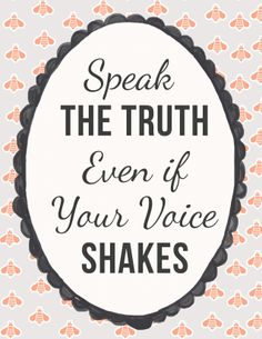 {free} printable: Speak The Truth Even If Your Voice Shakes — Clumsy Crafter