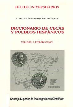García-Bellido, Mª Paz; Blázquez, Cruces. Diccionario de cecas y pueblos hispánicos. V. 1, Introducción. Madrid : CSIC, 2001.