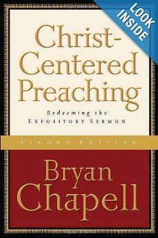 Christ-Centered Preaching: Redeeming the Expository Sermon: Bryan Chapell