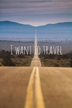 I want to travel. What about you?