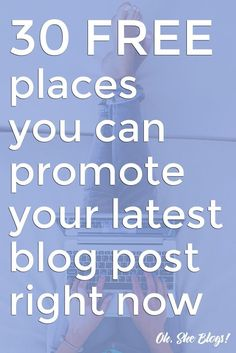 Blogging tips: Writing is the easy part. Now you have to promote. Here are 30 free places you can promote your latest blog post! ohsheblogs.com/...