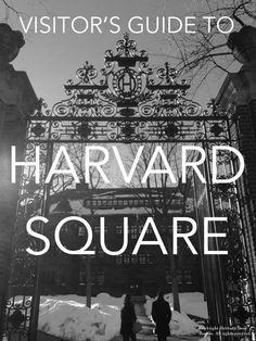 Visitor's Guide to Harvard Square // Brittany from Boston