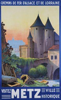 Porte des Allemands in #Metz - Visit #Metz ! Vintage advertising poster from the railway company Chemin de Fer d'Alsace et de Lorraine.