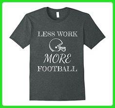 Mens Less Work More Football Funny Shirt Gift Large Dark Heather - Sports shirts (*Amazon Partner-Link)