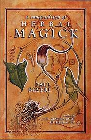 'A Compendium Of Herbal Magick' by Paul Beyerl.