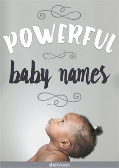 Powerful baby names for kids with bright futures