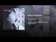 """Estoy Como Nunca""  - TRINA MEDINA"