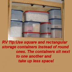 save space in RVs by using square and rectangular containers instead of round ones.