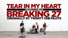 TWENTY ONE PILOTS Tear In My Heart covered by BREAKING 27