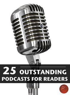 25 Outstanding Podcasts for Readers | Parchment Girl