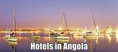 Find the best low priced deals on hotels in Angola and our universe generally with Dennis Dames Hotel Finder International by comparing 1000's of quality and cheap hotel reservation sites at once. Best Price Guaranteed!