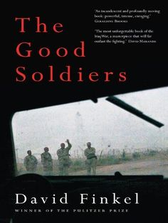The Good Soldiers by David Finkel.