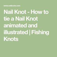 Nail Knot - How to tie a Nail Knot animated and illustrated | Fishing Knots